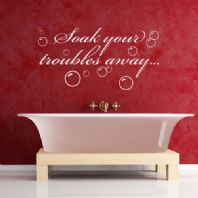Bathroom Wall Sticker - Soak Your Troubles Away Decal